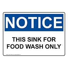 Notice This Sink For Food Wash Only Osha Safety Label Decal 5x3 5 In 4 Pack Vinyl For Safe Food Handling By Compliancesigns Amazon Com Industrial Scientific