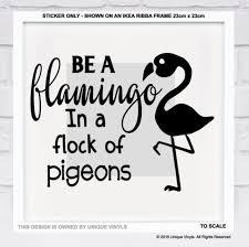 Be A Flamingo In A Flock Of Pigeons Vinyl Sticker For Box Frame Novelty Decal Ebay Box Frames Vinyl Sticker Frame