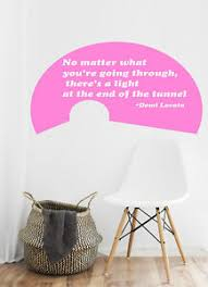 Wall Vinyl Decal Sticker Inspirational Quote By Demi Lovato Tunnel Light Noma Ebay