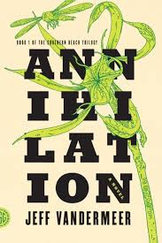 Annihilation: Visionary, Surreal, and Satisfying Cover Art   Weird Fiction  Review