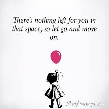 letting go moving on quotes the right messages