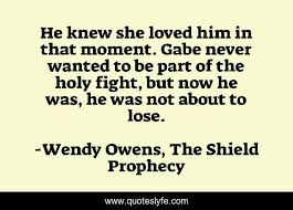 Best Wendy Owens, The Shield Prophecy Quotes with images to share and  download for free at QuotesLyfe
