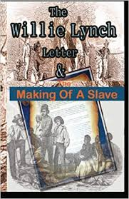 the willie lynch letter making of a slave
