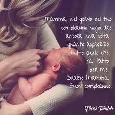 Buon Compleanno Mamma: 70 Frasi di