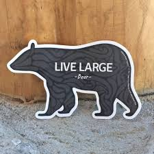 Live Large Black Bear Sticker North American Bear Centernorth American Bear Center