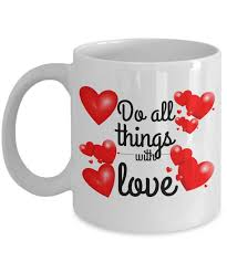 do all things love coffee mug positive quote mugs make