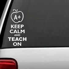 Keep Calm And Teach On Sticker Car Window Vinyl Decal For Teacher School Laptop Ebay