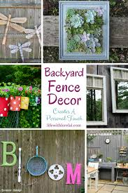 Backyard Fence Decor Creates A Personal Touch Life With Lorelai