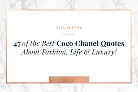 of the best coco chanel quotes about fashion life luxury