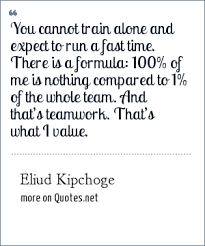 eliud kipchoge you cannot train alone and expect to run a fast