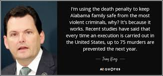 troy king quote i m using the death penalty to keep alabama