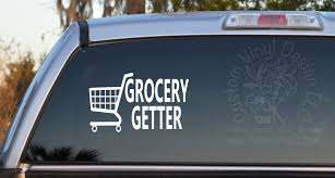Grocery Getter Self Adhesive Vinyl Decal Sticker Car Decal Funny Sticker Bumper Sticker Old Car Classic Car Window Sticker In 2020 Adhesive Vinyl Vinyl Decals Funny Car Decals