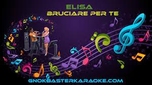 Elisa Bruciare Per Te Karaoke - YouTube