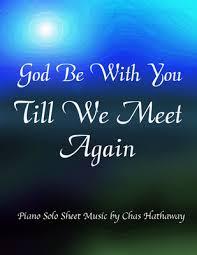 god be you till we meet again till we meet again meet