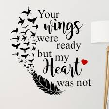 Decalthewalls Your Wings Were Ready But My Heart Was Not Vinyl Wall Decal Reviews Wayfair