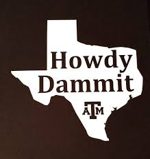 Texas A M Aggies Howdy Dammit Die Cut Decal Sticker Laptop Etsy