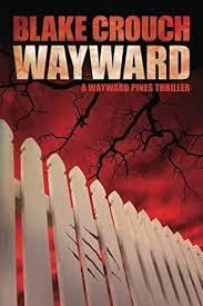 Wayward Wayward Pines Book 2 By Blake Crouch
