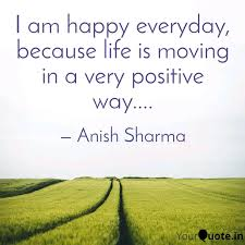 i am happy everyday beca quotes writings by anish sharma