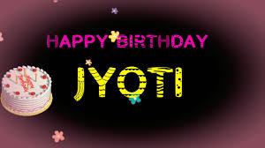 happy birthday jyoti wishes video