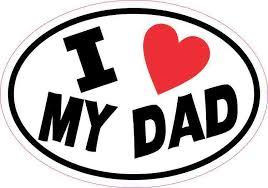 5in X 3 5in Oval I Love My Dad Sticker Vinyl Bumper Decal Cup Stickers Stickertalk