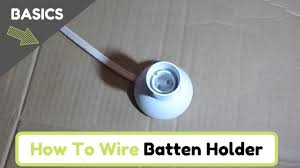how to wire a batten holder you