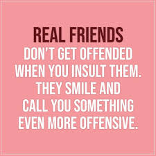 real friends don t get offended scattered quotes