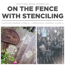 On The Fence With Stenciling Stencil Stories