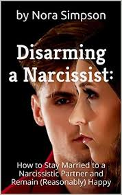 disarming the narcissist how to stay