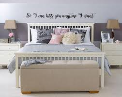 So I Can Kiss You Anytime I Want Wall Decal Master Bedroom Etsy