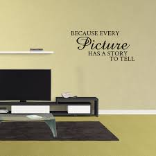 Wall Decal Quote Because Every Picture Has A Story To Tell Vinyl Decor Words Sticker Pc867 Walmart Com Walmart Com