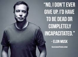 inspiring elon musk quotes for entrepreneurs succeed feed