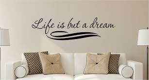 Enchantingly Elegant Life Is But A Dream Wall Decal Wayfair