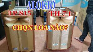 Loa kéo ALOKIO TP815 và TH71 TẦM GIÁ DƯỚI 5tr