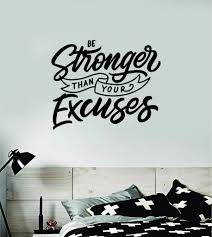 Be Stronger Excuses V3 Decal Sticker Wall Vinyl Art Wall Bedroom Room Boop Decals