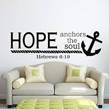 Bible Verse Wall Decal Hope Anchors The Soul Hebrews 6 19 Wall Decals Nautical Anchor Scripture Wall Lettering Housewares Home Decor Q123 Amazon Com