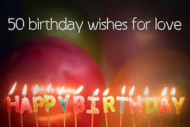 birthday wishes for love best messages and quotes for your