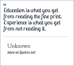 unknown education is what you get from reading the fine print
