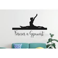 Ebern Designs Forever A Gymnast Vinyl Wall Decal Wayfair