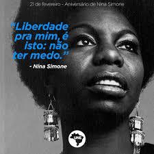 Liberdade é não ter medo! Se Nina Simone... - UNE - União Nacional ...