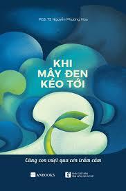 Sách Khi Mây Đen Kéo Tới - Cùng Con Vượt Qua Cơn Trầm Cảm - FAHASA.COM