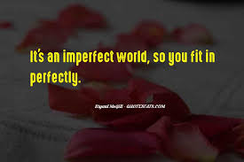 top she s perfectly imperfect quotes famous quotes sayings