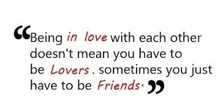 friendship love and truth friends lovers quotes love