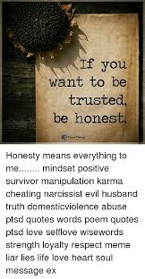 f you want to be trusted be honest honesty means everything to