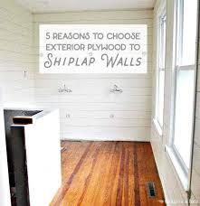 shiplap walls using plywood 5 reasons