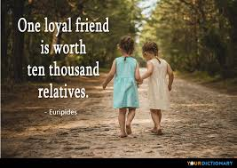 one loyal friend is worth ten thousand relatives euripides quote