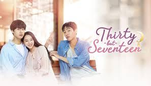 thirty but seventeen com a korean drama addiction