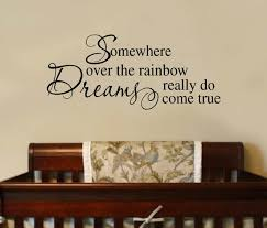 Somewhere Over The Rainbow Dreams Come True Nursery Quotes Etsy