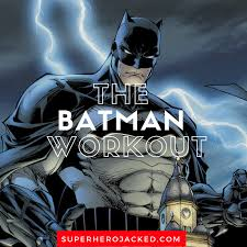 batman workout routine and t plan