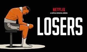 Resultado de imagem para losers serie