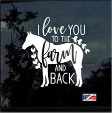 Really Cool Love You To The Farm Back Horse Window Decal Sticker Check It Out Here Https Customstickershop Us Sho Cute Car Decals Window Decals Girl Decals